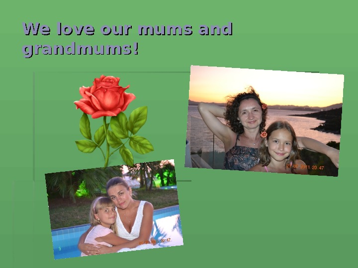 We love our mums and grandmums!