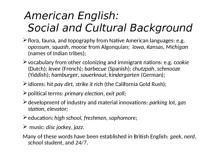 American English:  Social and Cultural Background  flora, fauna, and topography from Native American languages:
