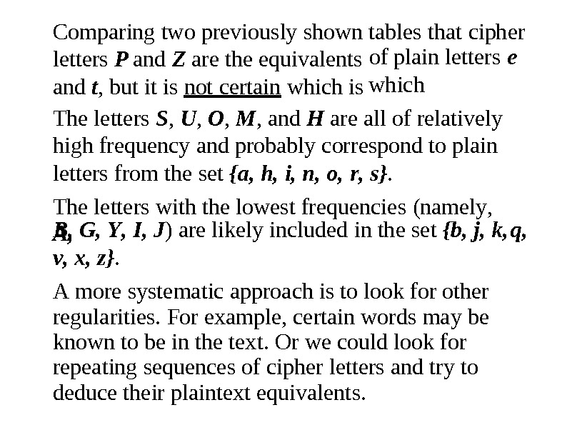 Comparing  two previously s hown letters P and  Z are the equivalents and