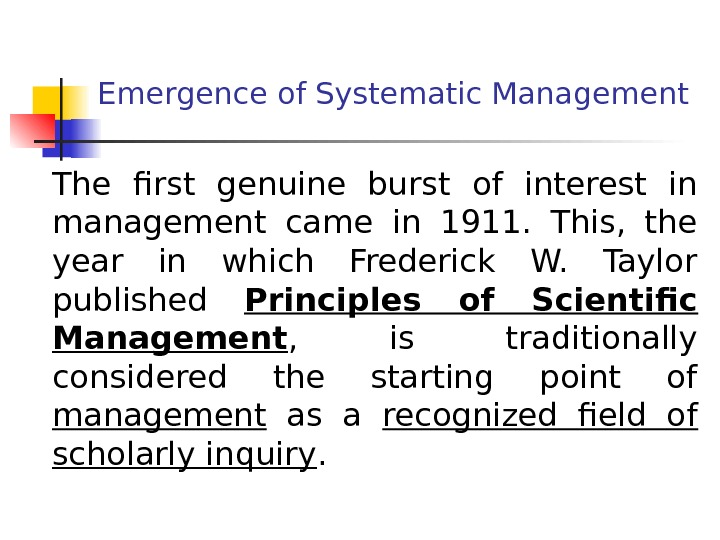 Emergence of Systematic Management The first genuine burst of interest in management came in