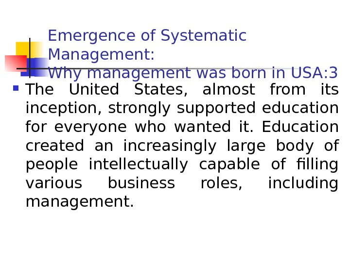 Emergence of Systematic Management:  Why management was born in USA : 3 The