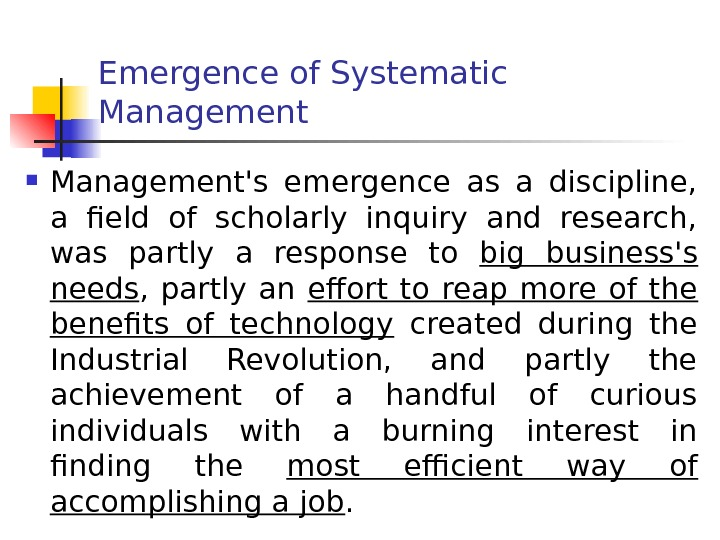 Emergence of Systematic Management's emergence as a discipline,  a field of scholarly inquiry