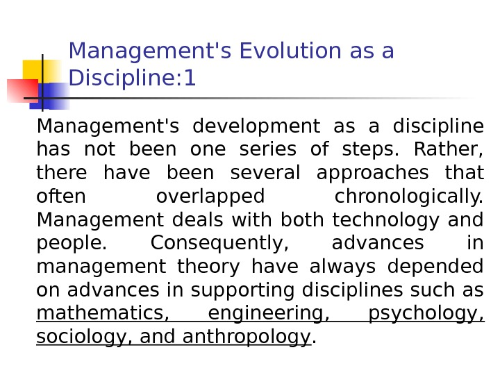 Management's Evolution as a Discipline : 1 Management's development as a discipline has not