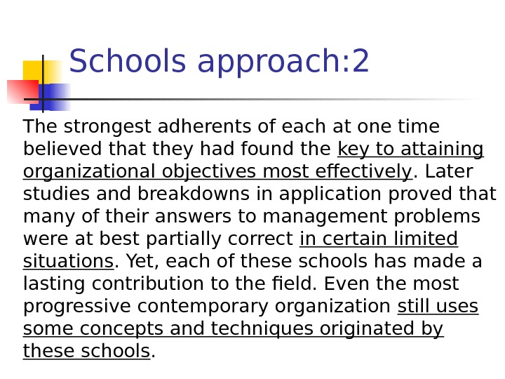 Schools approach: 2 The strongest adherents of each at one time believed that they