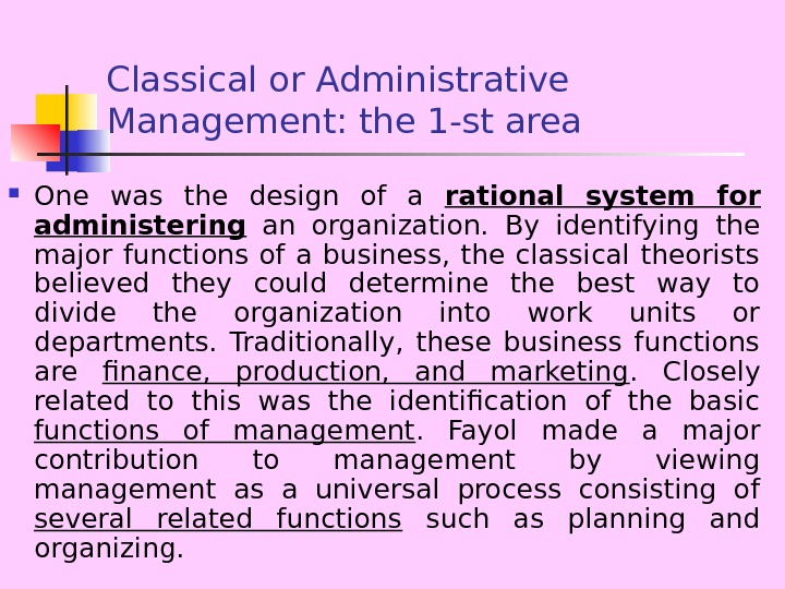 Classical or Administrative Management: the 1 -st area One was the design of a