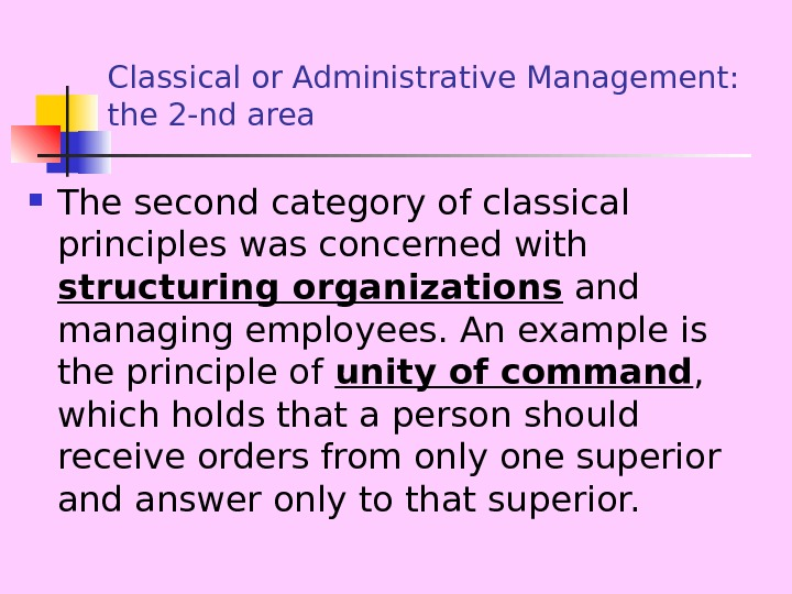 Classical or Administrative Management:  the 2 -nd area The second category of classical