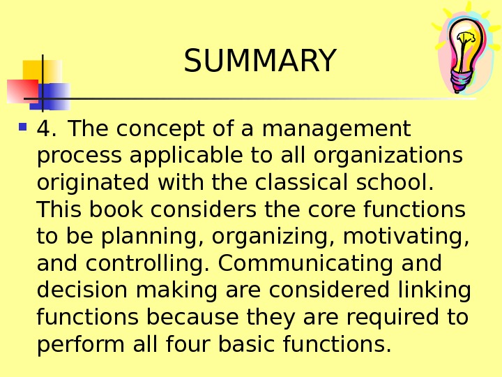 SUMMARY 4. The concept of a management process applicable to all organizations originated with