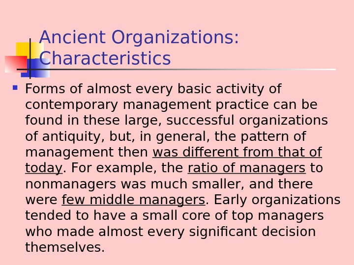 Ancient Organizations:  Characteristics Forms of almost every basic activity of contemporary management practice