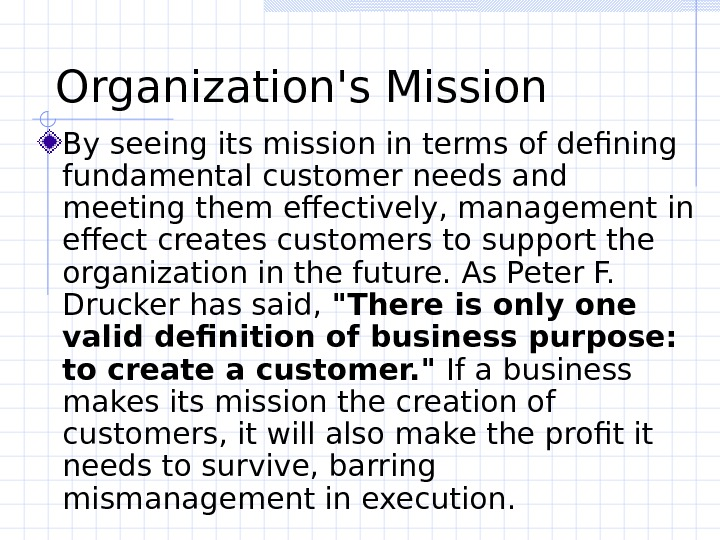 Organization's Mission By seeing its mission in terms of defining fundamental customer needs and