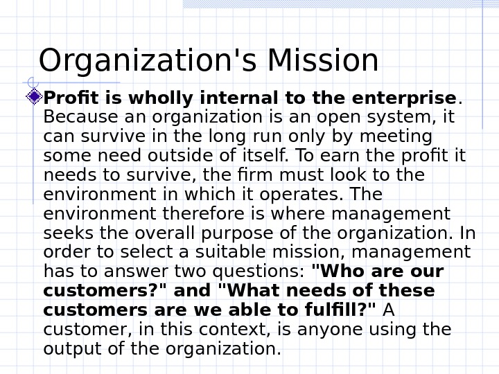 Organization's Mission Profit is wholly internal to the enterprise.  Because an organization is