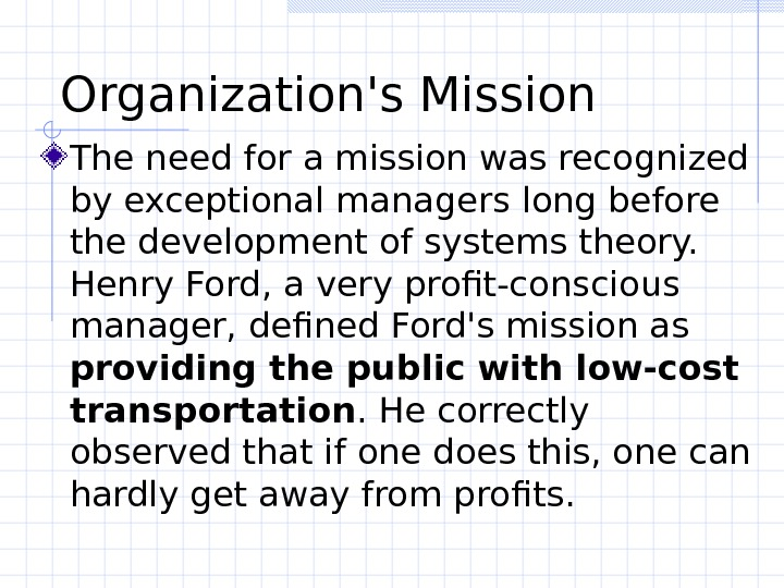Organization's Mission The need for a mission was recognized by exceptional managers long before