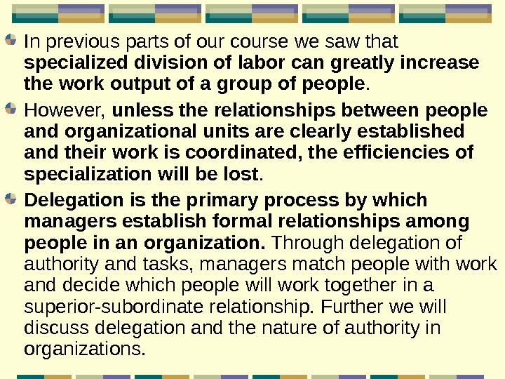 In previous parts of our course we saw that specialized division of labor can