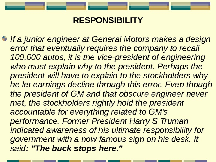 RESPONSIBILITY If a junior engineer at General Motors makes a design error that eventually