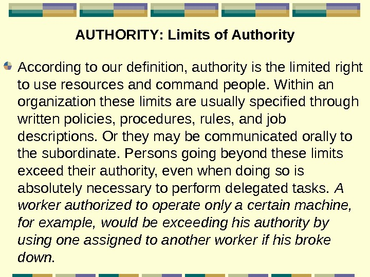 AUTHORITY :  Limits of Authority According to our definition, authority is the limited