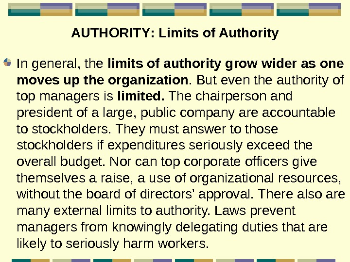 AUTHORITY :  Limits of Authority In general, the limits of authority grow wider