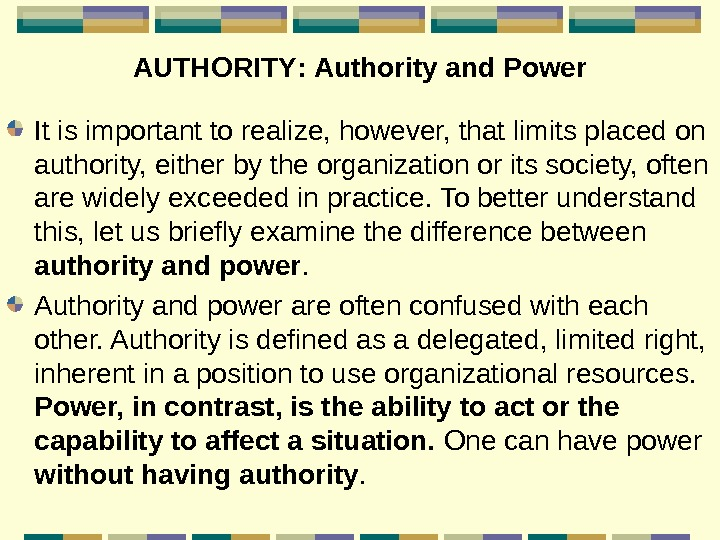 AUTHORITY :  Authority and Power It is important to realize, however, that limits