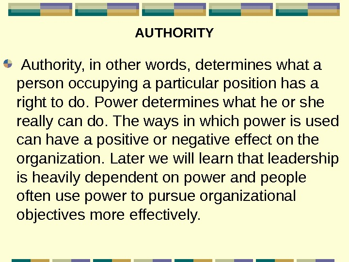 AUTHORITY  Authority, in other words, determines what a person occupying a particular position