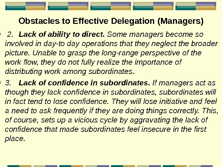 Obstacles to Effective Delegation  (Managers)  2. Lack of ability to direct.