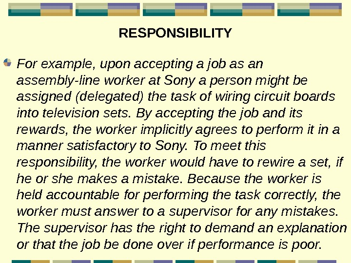 RESPONSIBILITY For example, upon accepting a job as an assembly-line worker at Sony a