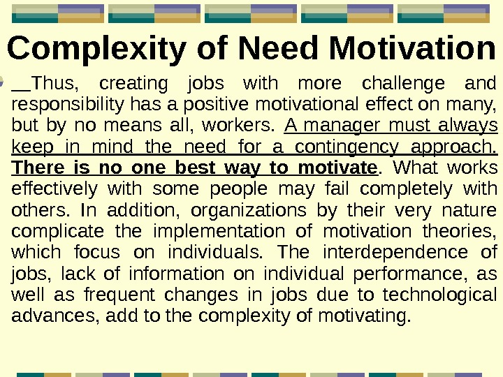 Complexity of Need Motivation  Thus,  creating jobs with more challenge and responsibility