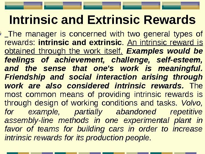 Intrinsic and Extrinsic Rewards  The manager is concerned with two general types of