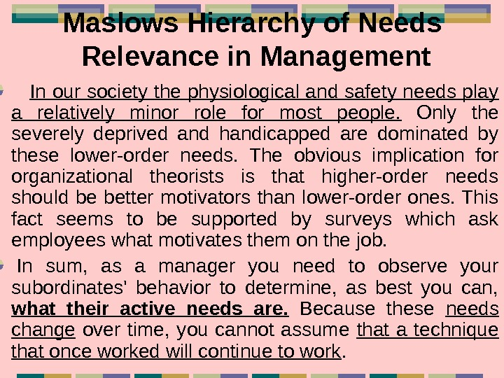 Maslows Hierarchy of Needs  Relevance in Management  In our society the physiological