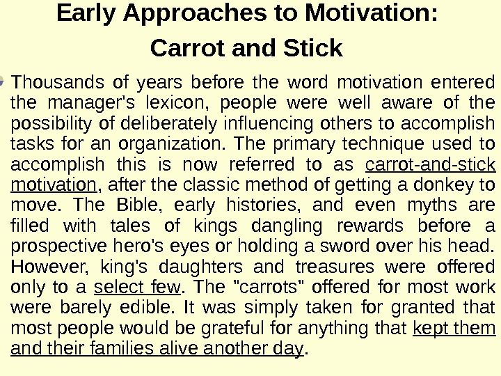 Early Approaches to Motivation :  Carrot and Stick  Thousands of years before the word