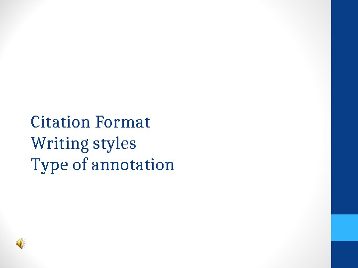 Citation Format Writing styles Type of annotation