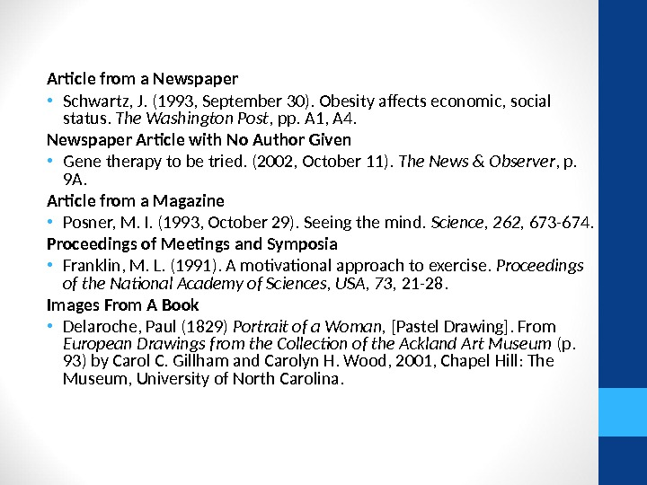 Article from a Newspaper  • Schwartz, J. (1993, September 30). Obesity affects economic, social status.