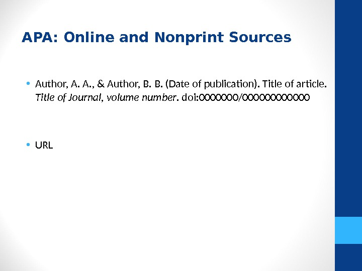 APA: Online and Nonprint Sources  • Author, A. A. , & Author, B. B. (Date