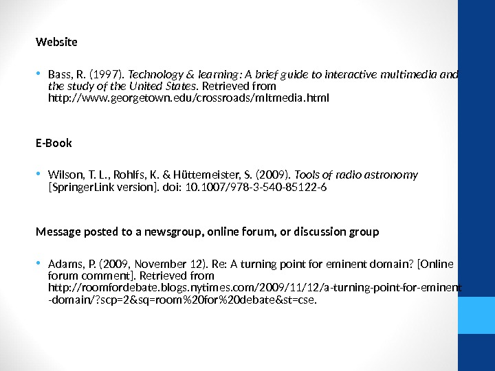 Website • Bass, R. (1997).  Technology & learning: A brief guide to interactive multimedia and