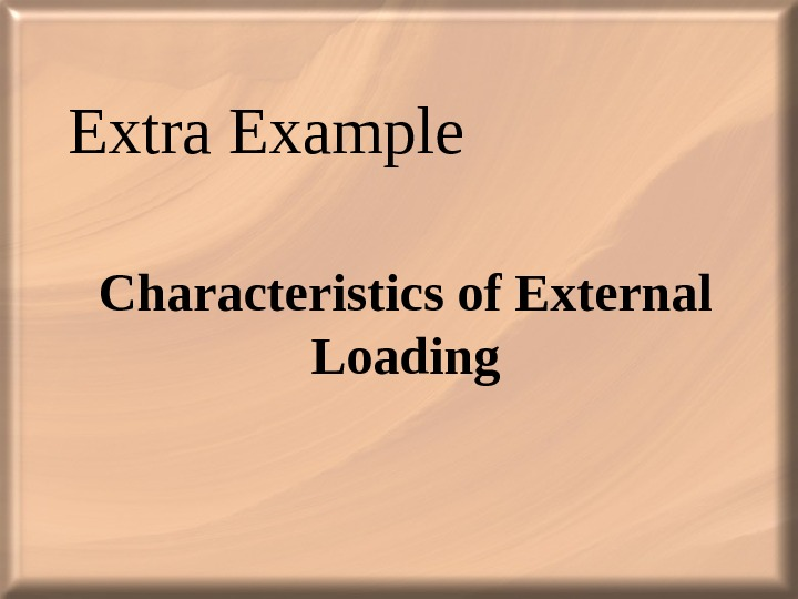 Extra Example Characteristics of External Loading