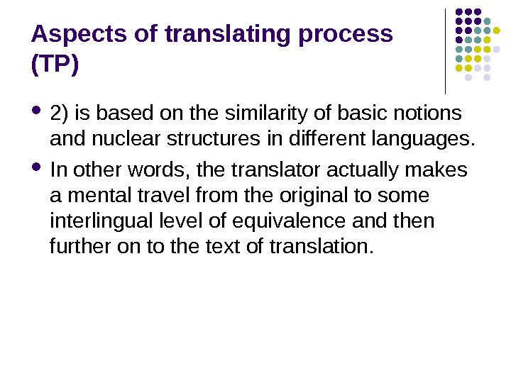 Aspects of translating process (TP) 2) is based on the similarity of basic notions and nuclear