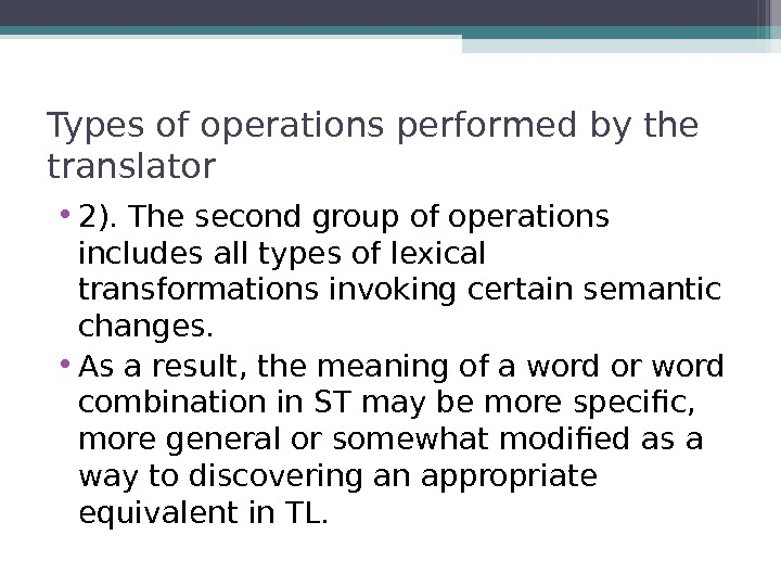 Types of operations performed by the translator • 2). The second group of operations includes all