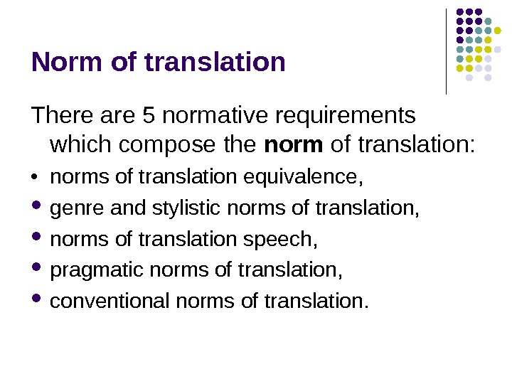 Norm of translation There are 5 normative requirements which compose the norm of  translation: