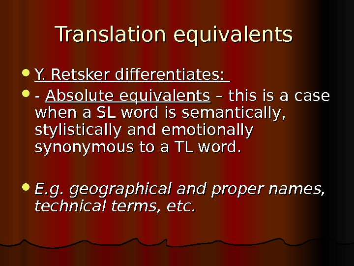Translation equivalents  Y. Retsker differentiates:  - - Absolute equivalents – this is a case
