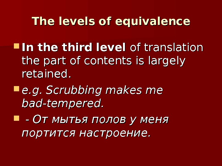 The levels of equivalence In the third  level of translation the part of contents is