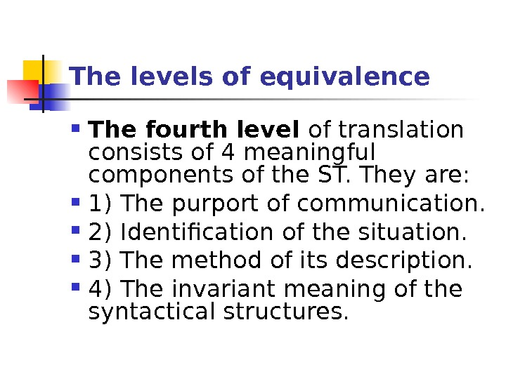 The levels of equivalence The fourth  level of translation consists of 4 meaningful components of