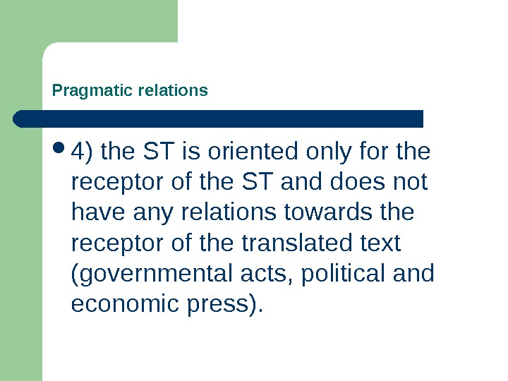 Pragmatic relations 4) the ST is oriented only for the receptor of the ST and does