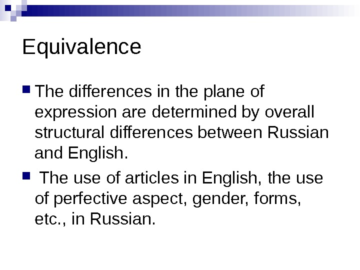 Equivalence The differences in the plane of expression are determined by overall structural differences between Russian