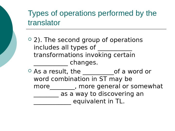 Types of operations performed by the translator 2). The second group of operations includes