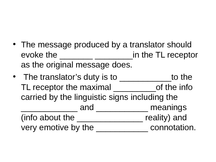 • The message produced by a translator should evoke the ________in the TL receptor