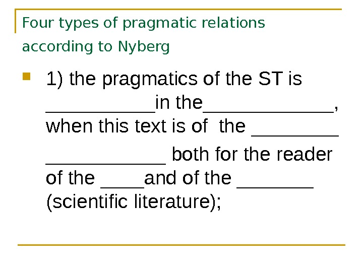 Four types of pragmatic relations according to Nyberg  1) the pragmatics of the ST is