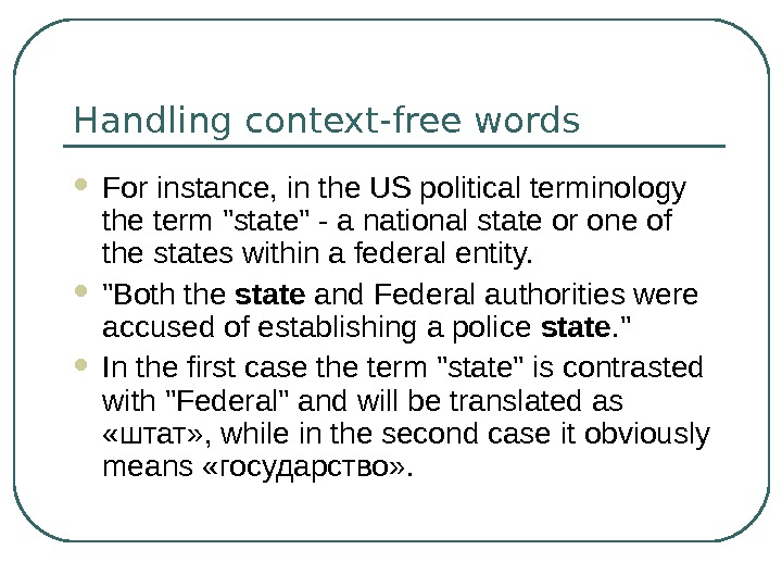Handling context-free words For instance, in the US political terminology the term state - a national