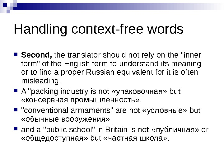 Handling context-free words Second,  the translator should not rely on the inner form of the