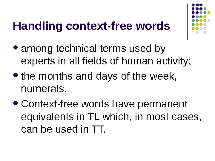 Handling context-free words among technical terms used by experts in all fields of human activity;