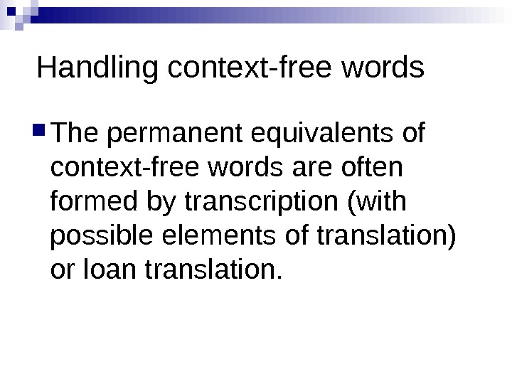 Handling context-free words The permanent equivalents of context-free words are often formed by transcription (with possible