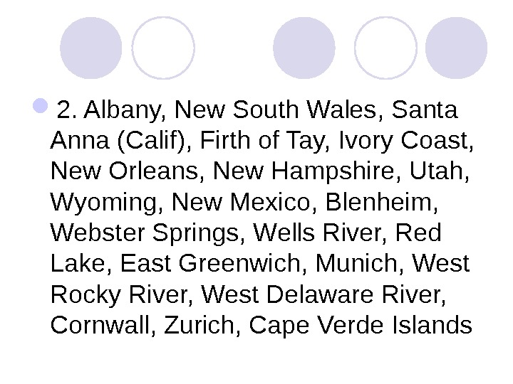 2. Albany, New South Wales, Santa Anna (Calif), Firth of Tay, Ivory Coast,  New