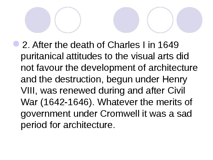 2. After the death of Charles I in 1649 puritanical attitudes to the visual arts