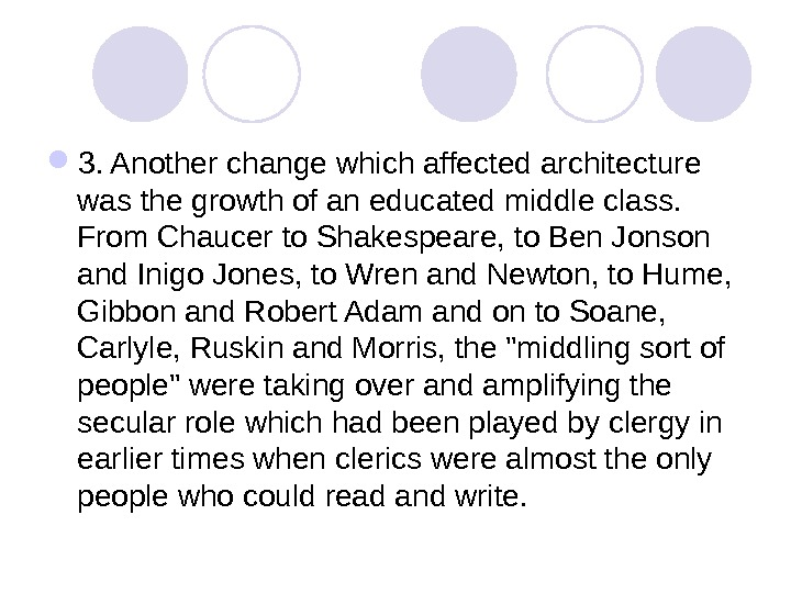 3. Another change which affected architecture was the growth of an educated middle class.